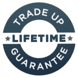 Lifetime Trade-Up Guarantee