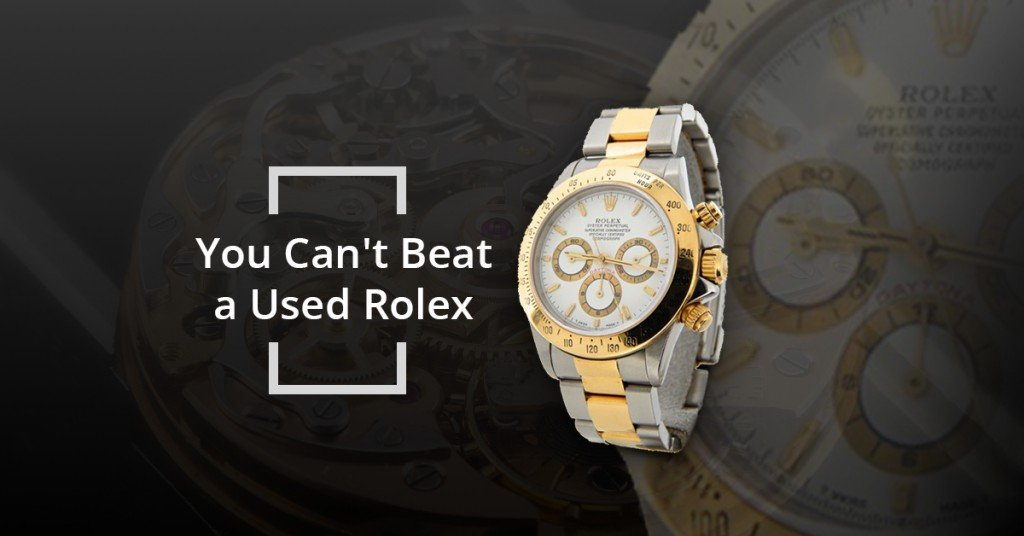 If You are in the Market for a Premium Watch, You Can't Beat a Used Rolex