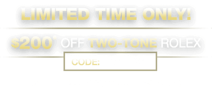 $200 OFF Two-Tone Rolex Watches!